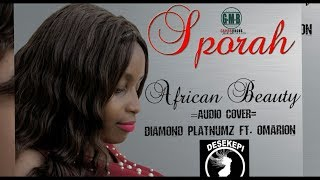 DIAMOND PLATNUMZ ft OMARION - African Beauty Cover By Sporah.mp3