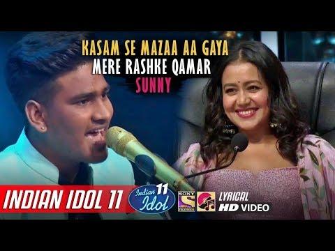 Sunny Indian Idol 11 - Mere Rashke Qamar - Neha Kakkar - Anu Malik - Vishal - 2019