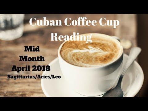 Sagittarius/Leo/Aries - Cuban Coffee Cup Reading April Mid-Month with Celia