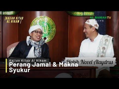 Perang Jamal & Makna Syukur  Buya Yahya & Habib Novel Alaydrus  Live Kitab Al-Hikam  21 Januari 2019