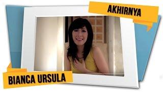 Bianca Ursula - Akhirnya (Official MV)