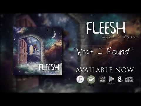 "Fleesh - What I Found (taken from the album ""What I Found"")"