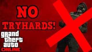 If there were no tryhards in GTA Online!