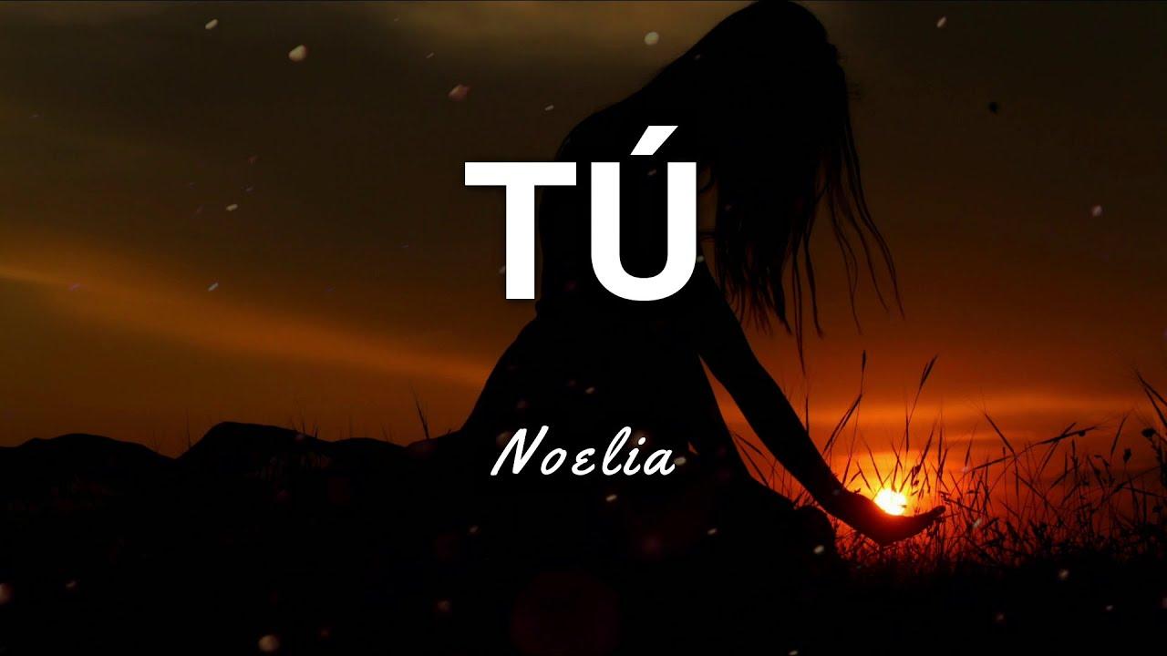 Download Noelia - Tú - Letra