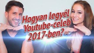 Hogyan legyél Youtube-celeb 2017-ben?