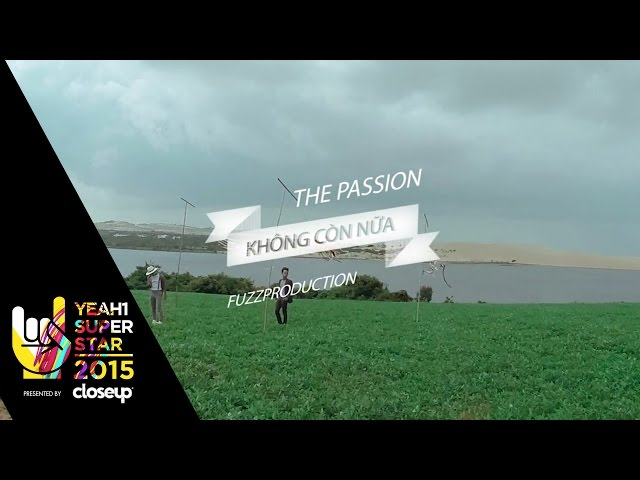 Không Còn Nữa | The Passion | Yeah1 Superstar (Official Music Video)