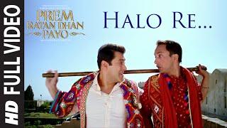Download 'HALO RE' Full VIDEO Song | PREM RATAN DHAN PAYO | Salman Khan, Sonam Kapoor | T-Series