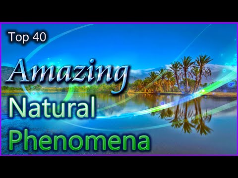Top 40 Amazing Natural Phenomena