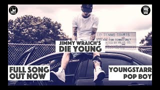 Die Young Jimmy Wraich Free MP3 Song Download 320 Kbps