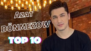 Azat Donmezow TOP 10 Saylanan Aydymlary  2021