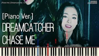 [Piano Ver.] DREAMCATCHER - Chase Me Full_HD