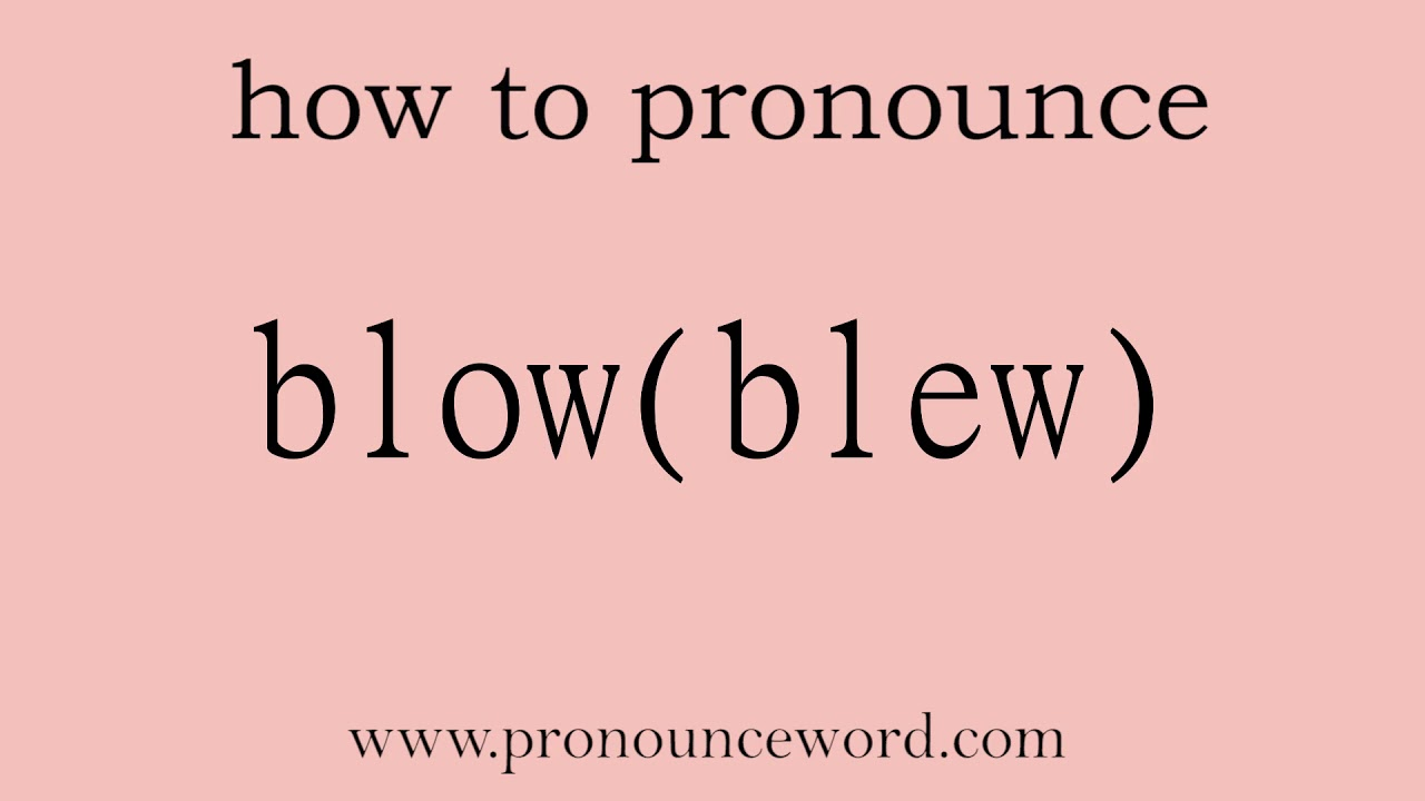 blow(blew). How to pronounce the english word blow(blew) .Start