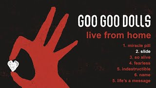 Goo Goo Dolls - Slide [Live From Home]