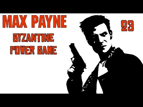 Max Payne - #23 Byzantine Power Game - Walkthrough - No Commentary