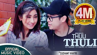 Thuli Thuli - Kiran Gajmer Ft. Sushant Khatri & Aanchal Sharma | New Nepali Song 2018/2075