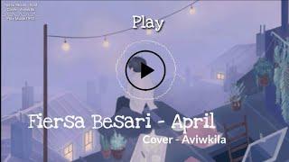 LIRIK - Fiersa Besari - April [Cover Acoustic Aviwkila]