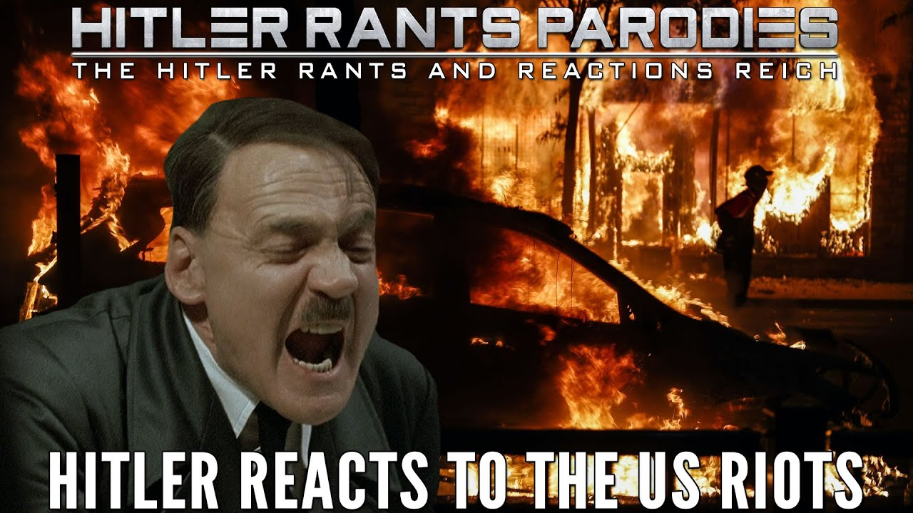 Hitler reacts to the US riots