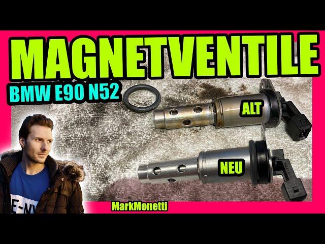 Magnetventile   ALT vs NEU   E90 330i N52B30 ausbauen    MarkMonetti