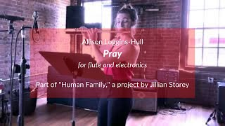 Pray for flute and electronics (Allison Loggins-Hull)