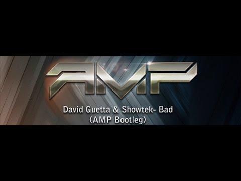 David Guetta & Showtek Bad (amp Bootleg)  Youtube