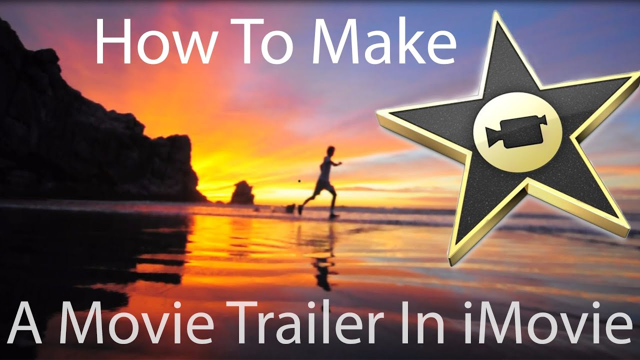 how to make awesome movie trailer in imovie that has the cinematic