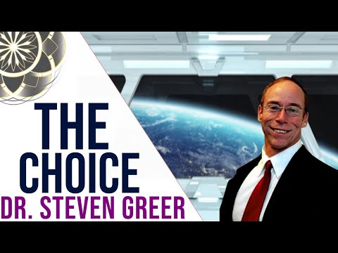 Dr. Steven Greer: The Choice