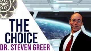 Dr. Steven Greer: The Choice