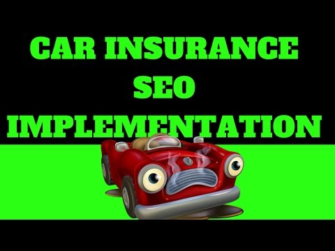 Car Insurance SEO Implementation 2017 🚗 ( White Hat SEO That Works )