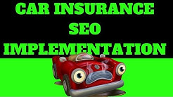 Car Insurance SEO Implementation 2017  ( White Hat SEO That Works )