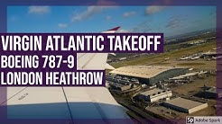Virgin Atlantic Boeing 787-9 DREAMLINER Takeoff out of London Heathrow - LHR