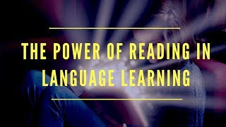 The Power of Reading in Language Learning