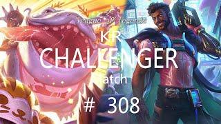 Korea Challenger Match #308/LO…