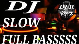 Dj Slow Full Basss Cocok Untuk Cek Sound