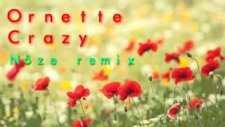 Ornette Crazy Nôze Remix