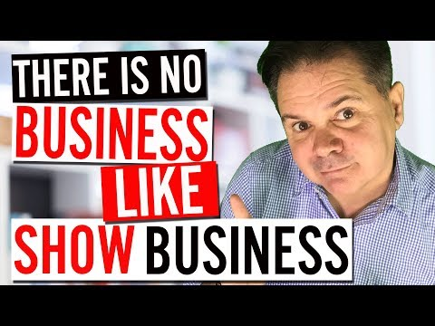 THE BUSINESS OF SHOW BUSINESS