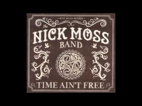 The Nick Moss Band  -  I Want The World To Know