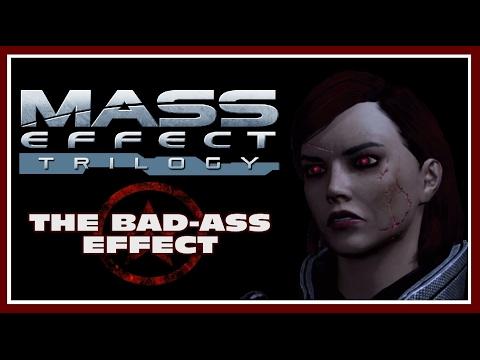 The BadAss Effect - Mass Effect Trilogy