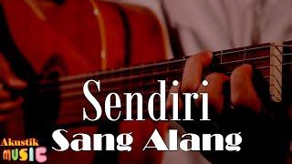 Download Lagu Sang alang - Sendiri Acoustic Karaoke mp3