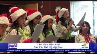 PHÓNG SỰ CỘNG ĐỒNG: Tâm tình đêm Noel của các thế hệ Việt Nam