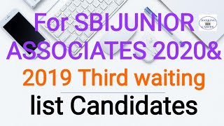 For SBI JUNIOR ASSOCIATES 2020&2019 Third waiting list Candidates