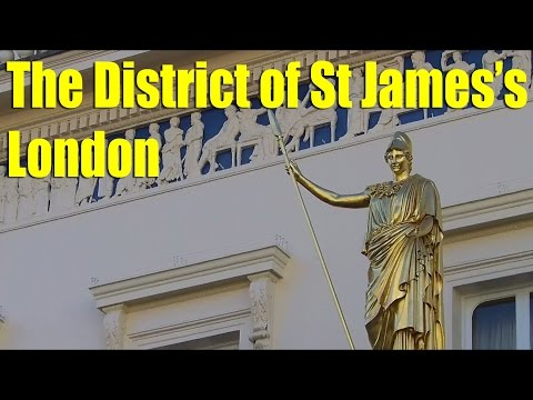Exploring the District of St James's, London