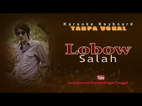 Lobow - Salah   Karaoke Keyboard Tanpa Vokal