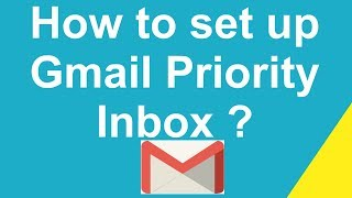 How to set up Gmail Priority Inbox ?