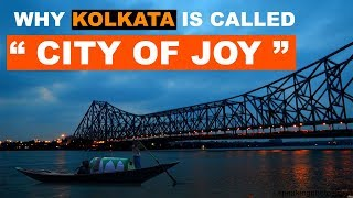 """Why KOLKATA Is Called """"CITY OF JOY"""" : The Ultimate India"""