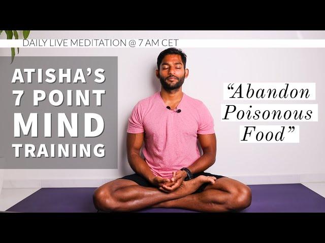 #22. Abandon Poisonous Food | Atisha's 7 Point Mind Training