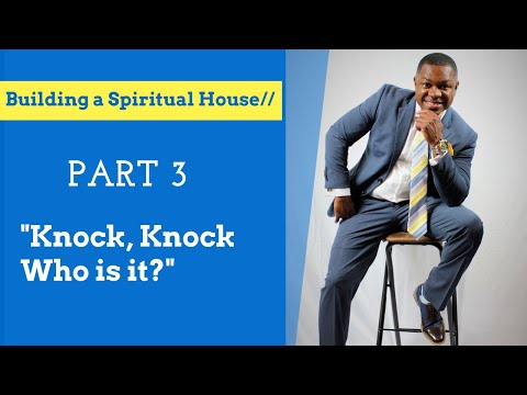 Building a Spiritual House Part 3: Who's at the door? Lamar Toulouse 8-19-20