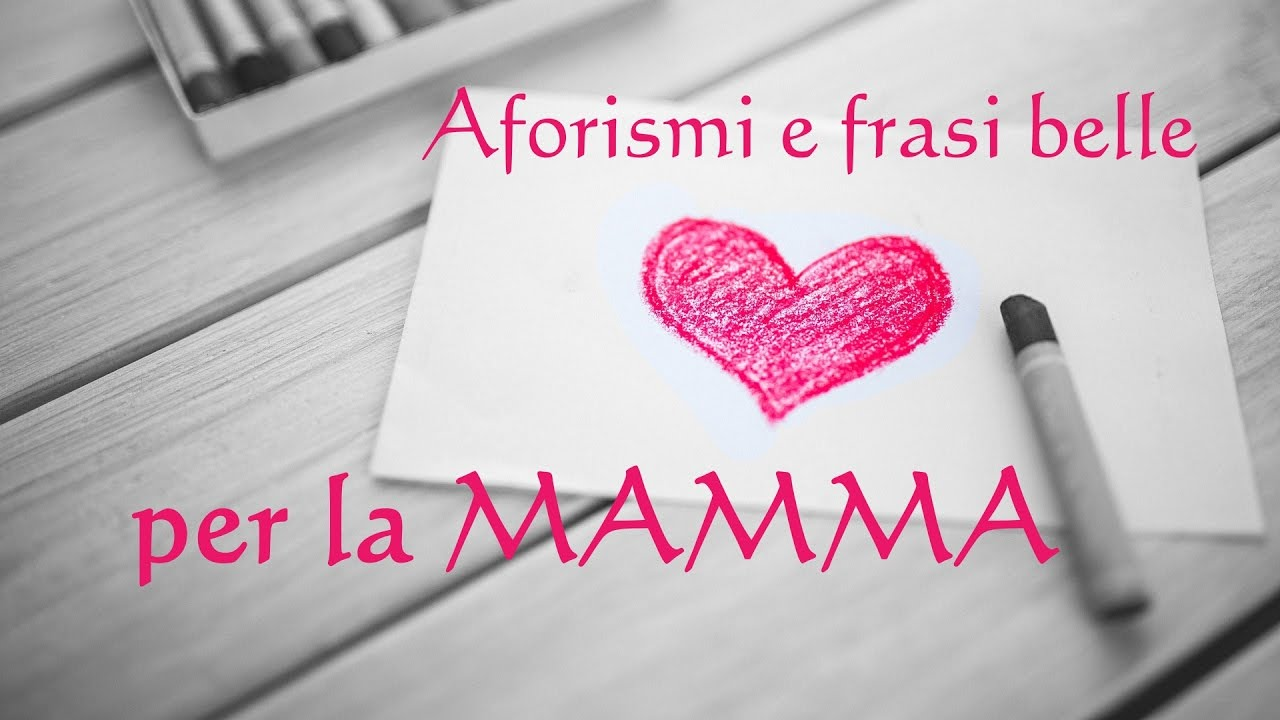 Domenica 12 Maggio è La Festa Della Mamma Ecco Le Frasi E