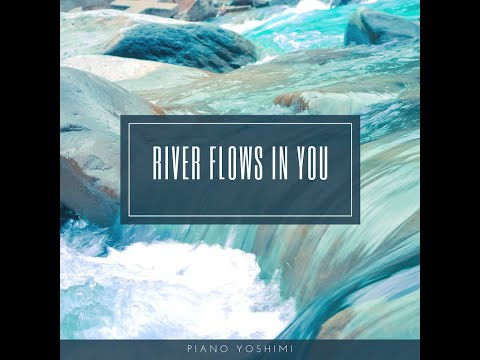 River Flows In You by Yirma