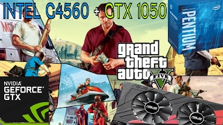 Intel G4560 + GTX 1050  - Gaming GTA V 1080p