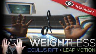 Weightless - Oculus Rift DK2 + Leap Motion (Weightless Environment Simulation)